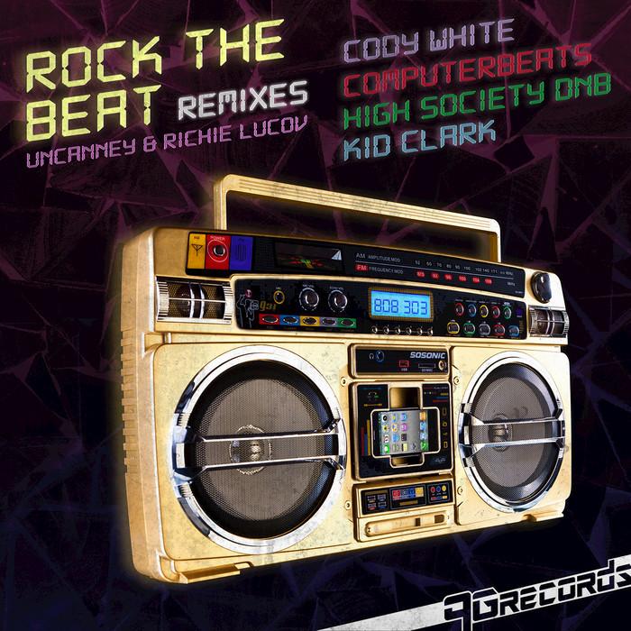 UNCANNEY/RICHIE LUCOV - Rock The Beat (Remixes)