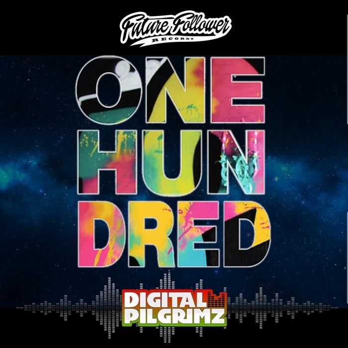 DIGITAL PILGRIMZ - One Hundred