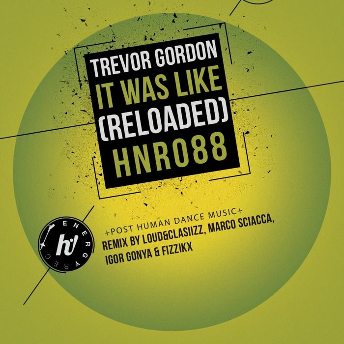 TREVOR GORDON - It Was Like (Reloaded)