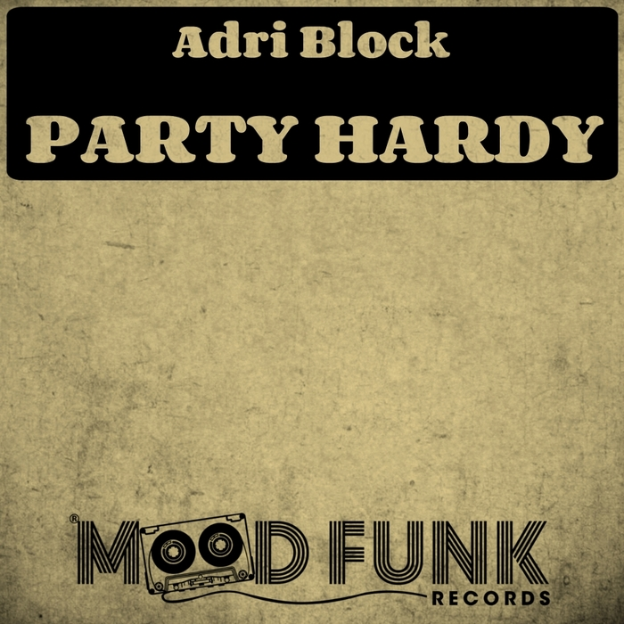 ADRI BLOCK - Party Hardy