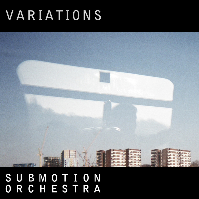 SUBMOTION ORCHESTRA - Variations