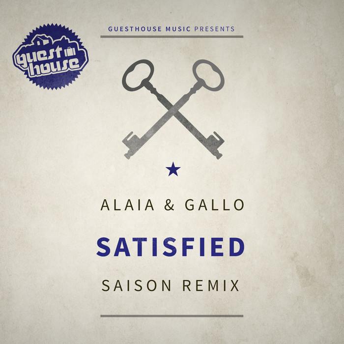 ALAIA & GALLO - Satisfied (Saison Remix)