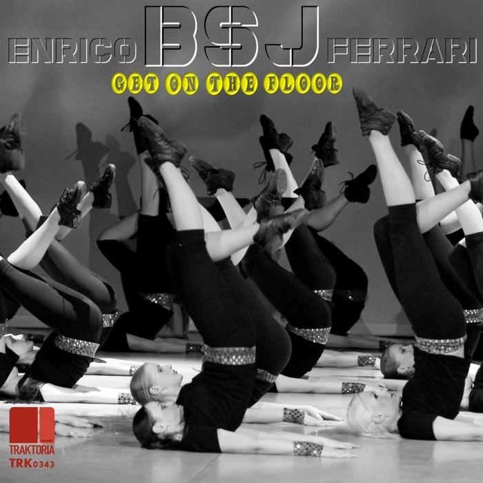 ENRICO BSJ FERRARI - Get On The Floor