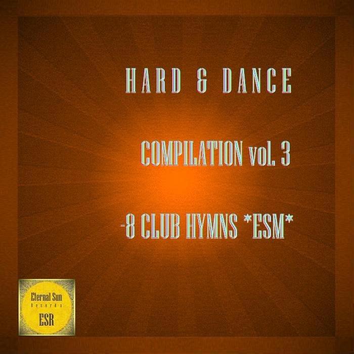 VARIOUS - Hard & Dance Compilation Vol 3 (8 Club Hymns *ESM*)