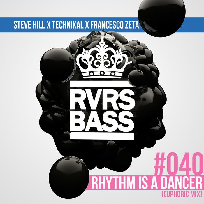 STEVE HILL/TECHNIKAL/FRANCESCO ZETA - Rhythm Is A Dancer