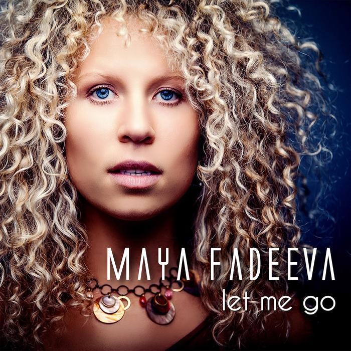 MAYA FADEEVA - Let Me Go