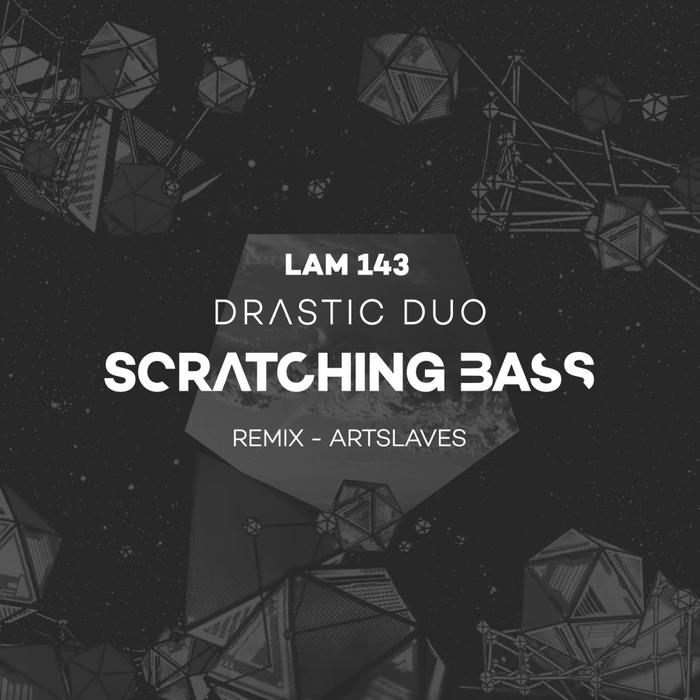 DRASTIC DUO - Scratching Bass