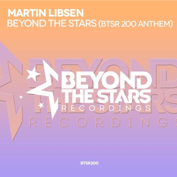 MARTIN LIBSEN - Beyond The Stars (BTSR200 Anthem)
