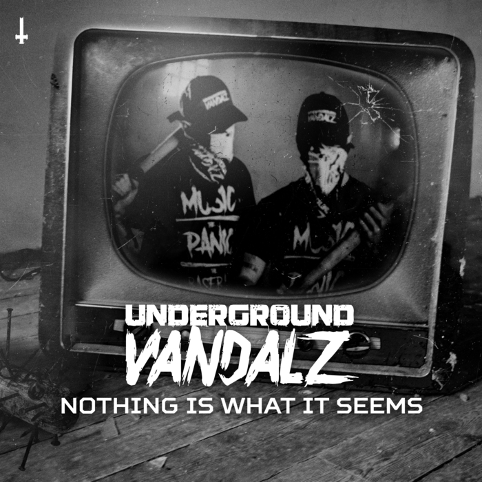 UNDERGROUND VANDALZ - Nothing Is What It Seems