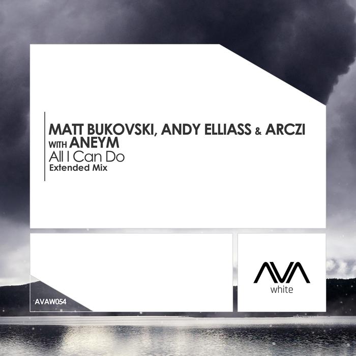 MATT BUKOVSKI/ANDY ELLIASS & ARCZI with ANEYM - All I Can Do