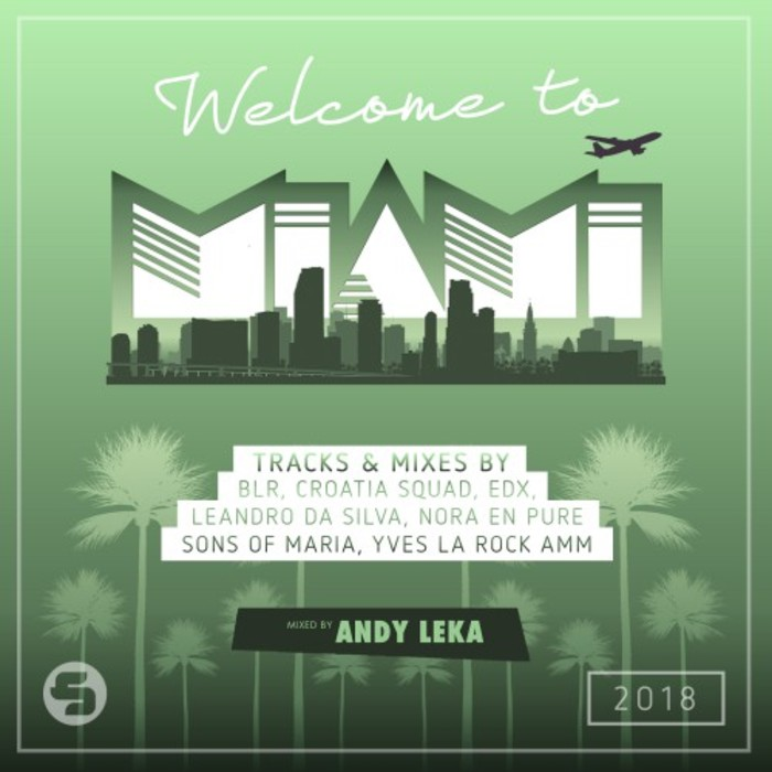 ANDY LEKA/VARIOUS - Welcome To Miami 2018 (unmixed tracks)