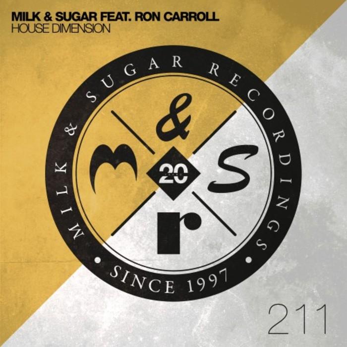 MILK & SUGAR feat RON CARROLL - House Dimension