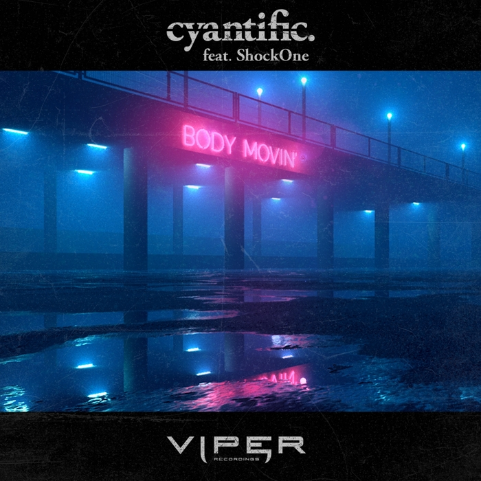 Body Movin by Cyantific feat Shockone on MP3, WAV, FLAC, AIFF & ALAC