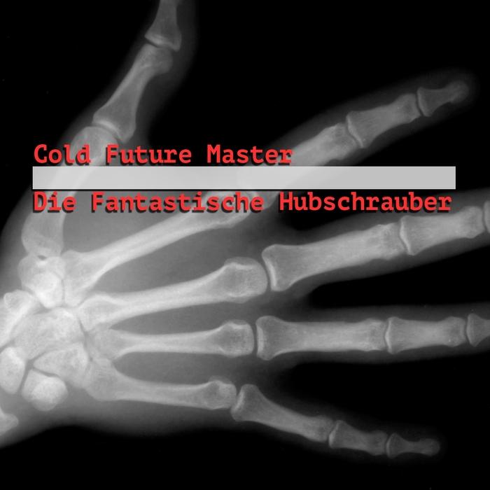 DIE FANTASTISCHE HUBSCHRAUBER - Cold Future Master