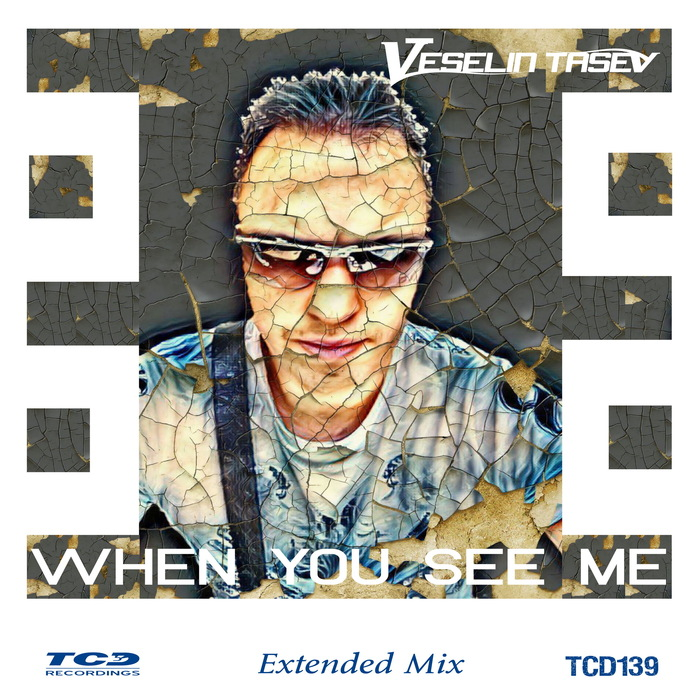 VESELIN TASEV - When You See Me (Extended Mix)
