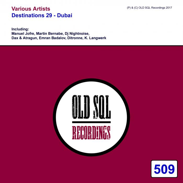 MANUEL JOFRE/MARTIN BERNABE/DJ NIGHTNOISE/DAX/ATRAGUN/EMRAN BADALOV/DITRONNE/K LANGWERK - Destinations 29 - Dubai