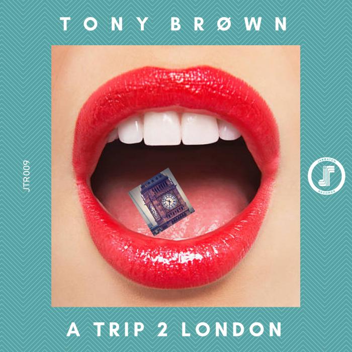 TONY BROWN - A Trip 2 London