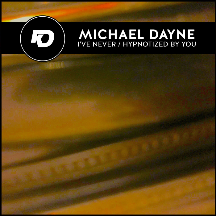 MICHAEL DAYNE - I've Never/Hypnotized By You