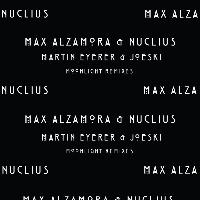 MAX ALZAMORA/NUCLIUS - Moonlight Remixes