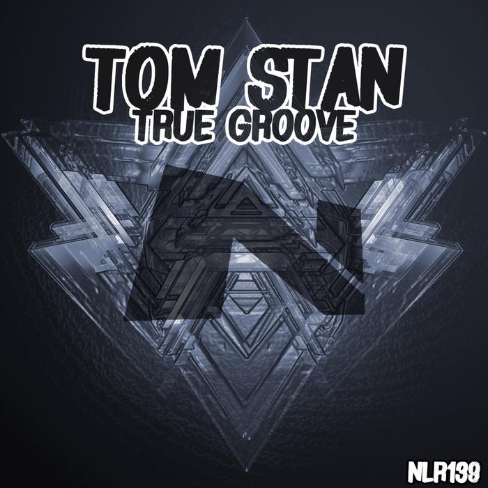 TOM STAN - True Groove