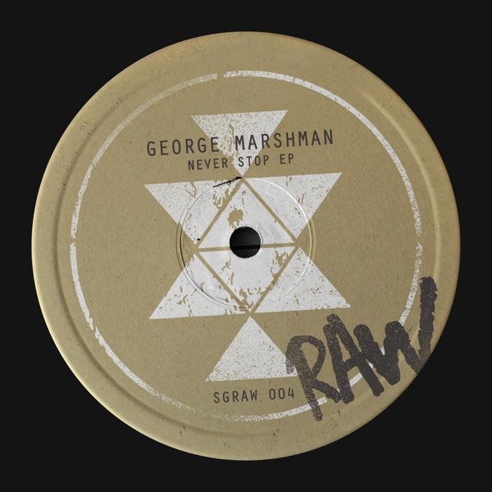 GEORGE MARSHMAN - Never Stop EP
