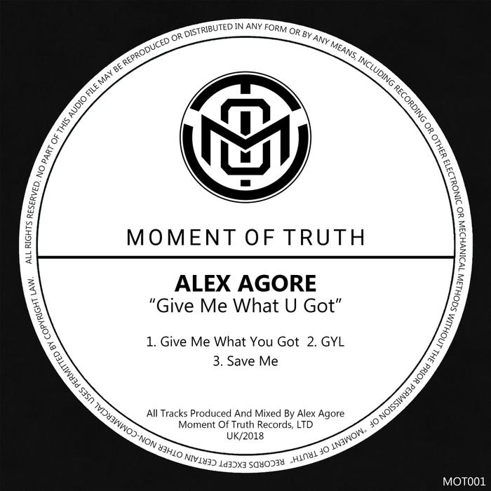 ALEX AGORE - Give Me What U Got