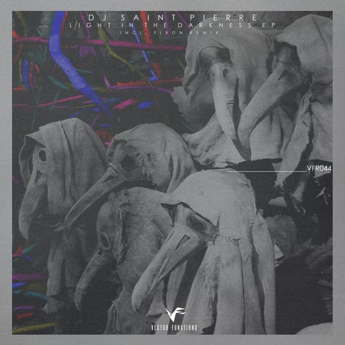 DJ SAINT PIERRE - Light In The Darkness EP