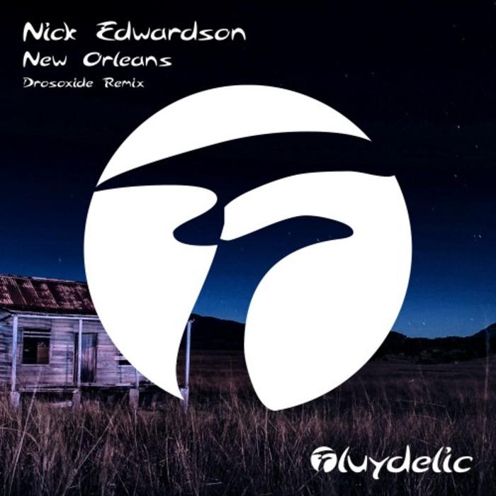 NICK EDWARDSON - New Orleans (Drosoxide Remix)