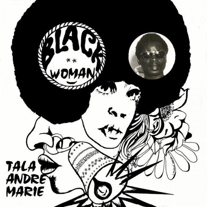 TALA ANDRE MARIE - Black Woman