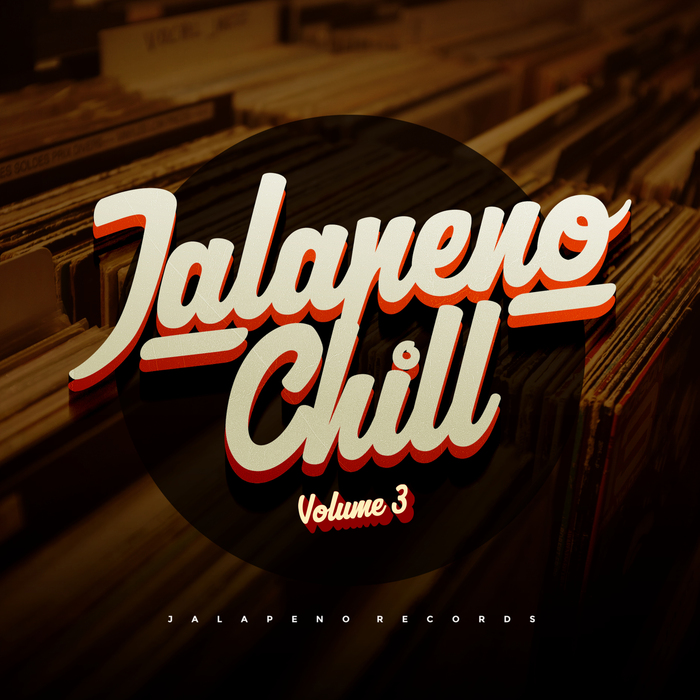 VARIOUS - Jalapeno Chill Vol 3