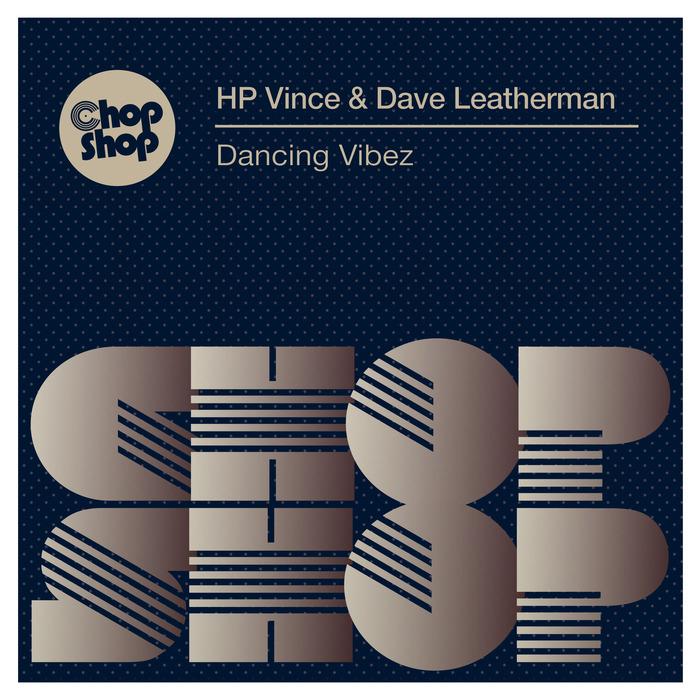 HP VINCE & DAVE LEATHERMAN - Dancing Vibez