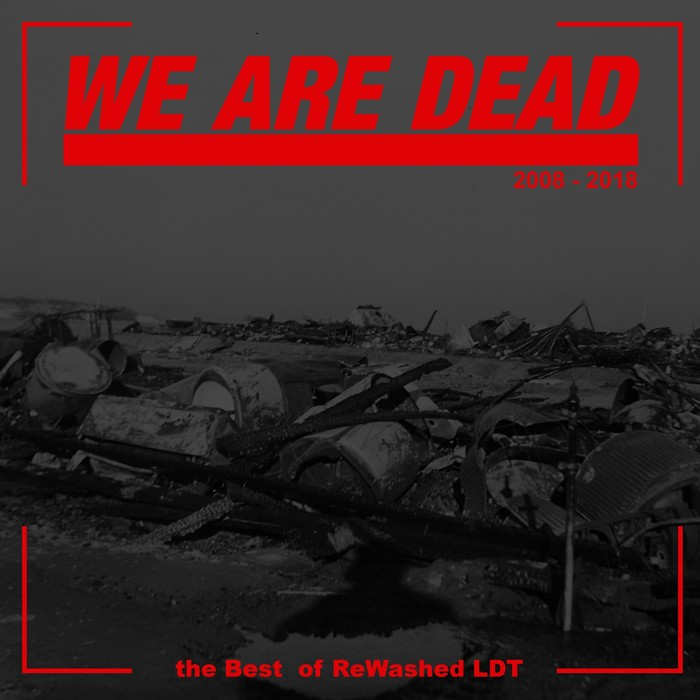VARIOUS - We Are Dead: The Best Of Rewashed LDT