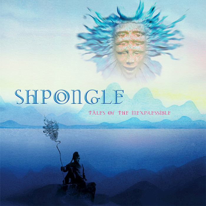 SHPONGLE - Tales Of The Inexpressible (2018 Remaster)