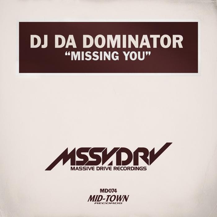 DJ DA DOMINATOR - Missing You