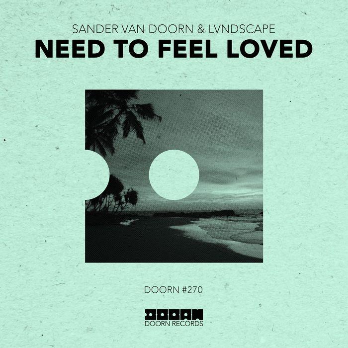SANDER VAN DOORN/LVNDSCAPE - Need To Feel Loved