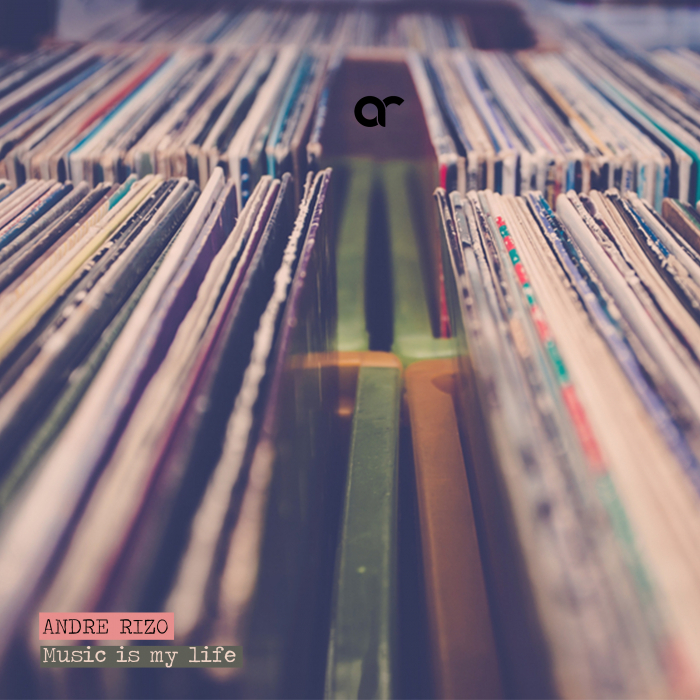 ANDRE RIZO - Music Is My Life