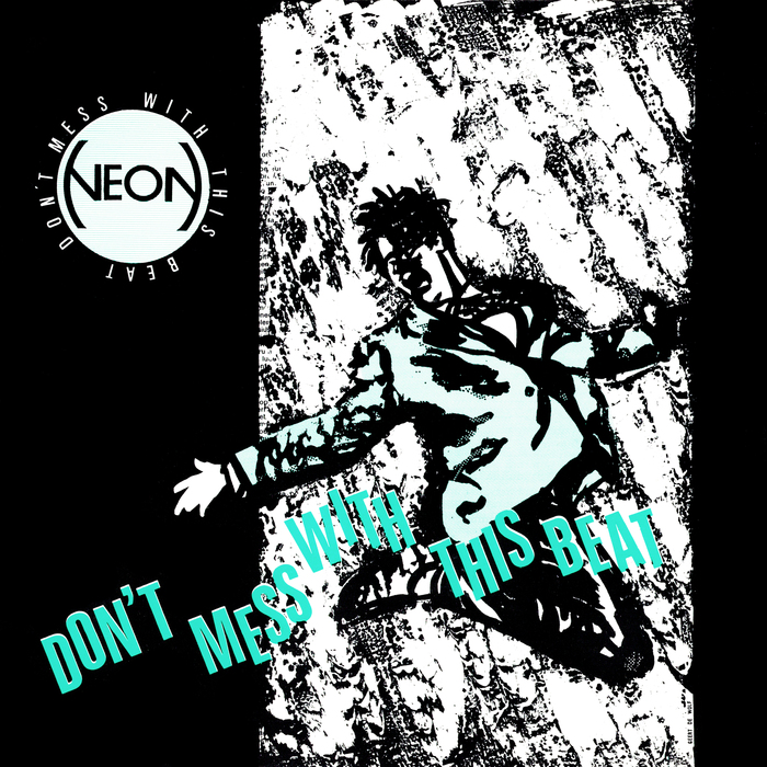 NEON - Don't Mess With This Beat