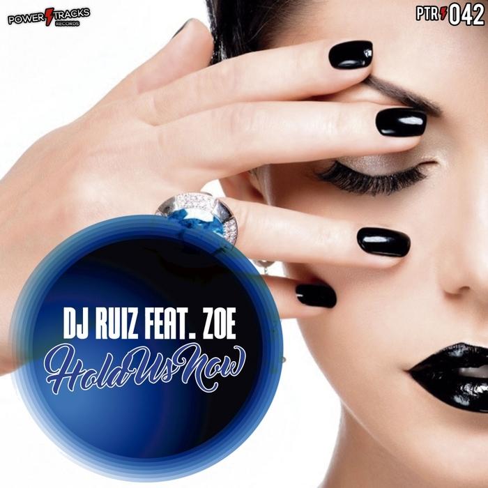 DJ RUIZ feat ZOE - Hold Us Now