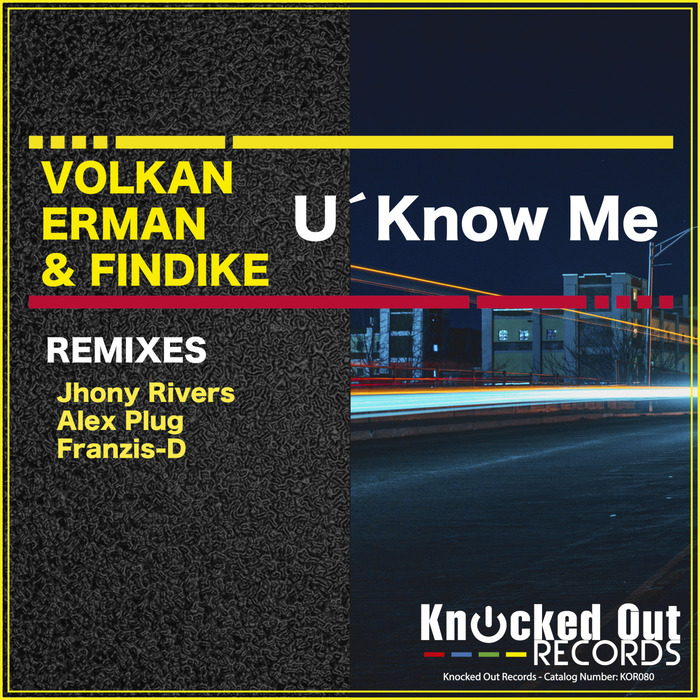 VOLKAN ERMAN/FINDIKE - U'Know Me