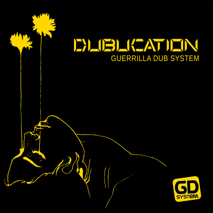 GUERRILLA DUB SYSTEM - Dubucation