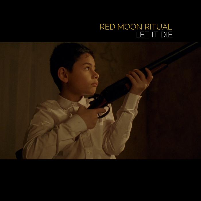 RED MOON RITUAL - Let It Die