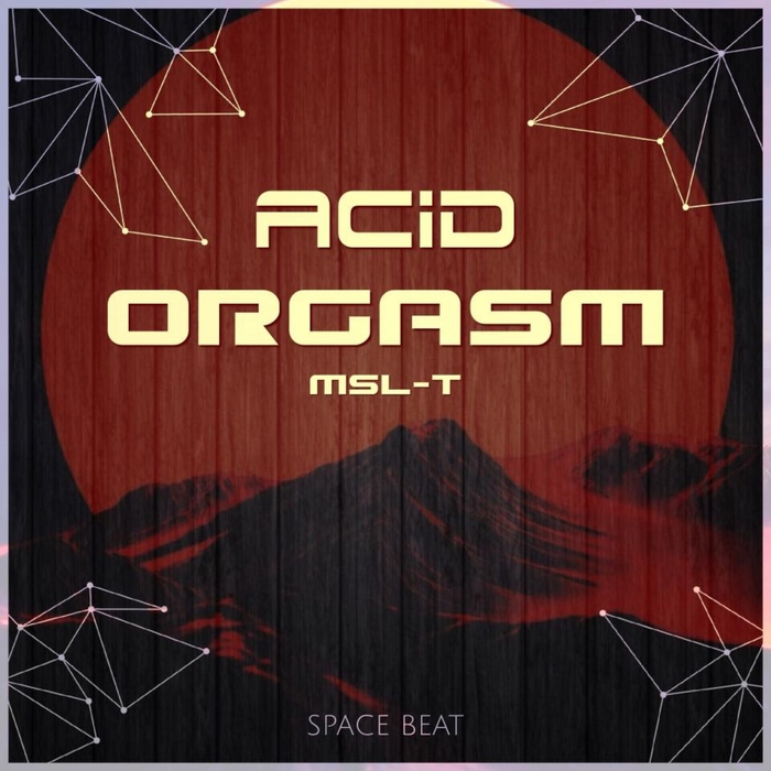 MSL-T - Acid Orgasm