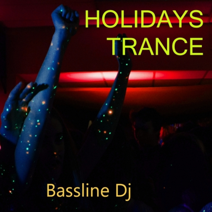 BASSLINE DJ - Holidays Trance