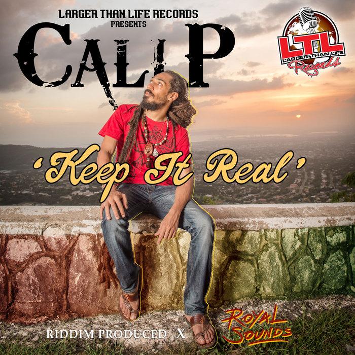 CALI P - Keep It Real