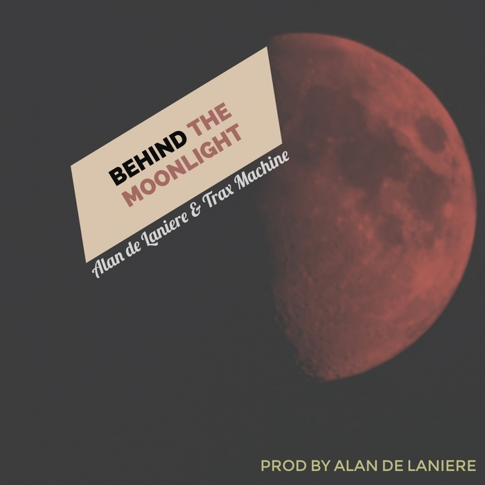 ALAN DE LANIERE & TRAX MACHINE - Behind The Moonlight
