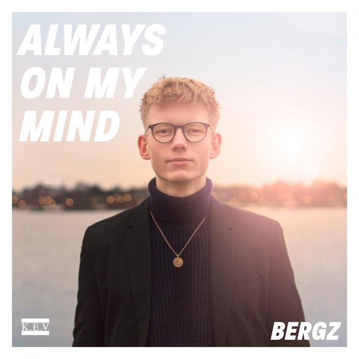 BERGZ - Always On My Mind