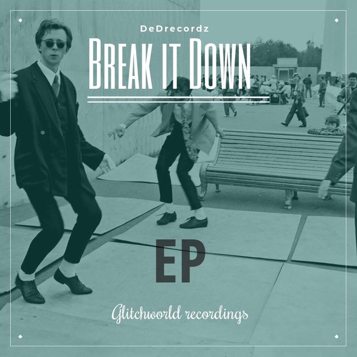 DEDRECORDZ - Break It Down