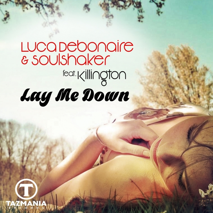 LUCA DEBONAIRE & SOULSHAKER feat KILLINGTON - Lay Me Down