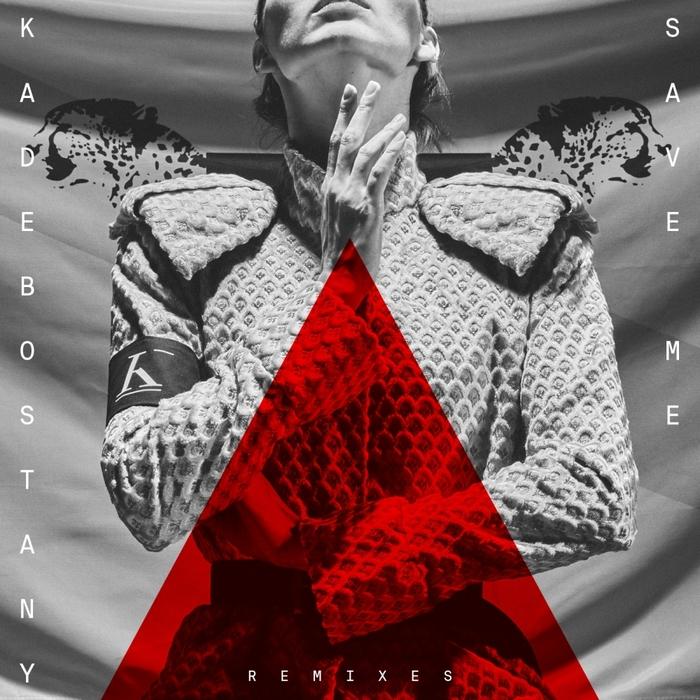 KADEBOSTANY - Save Me (Remixes II)