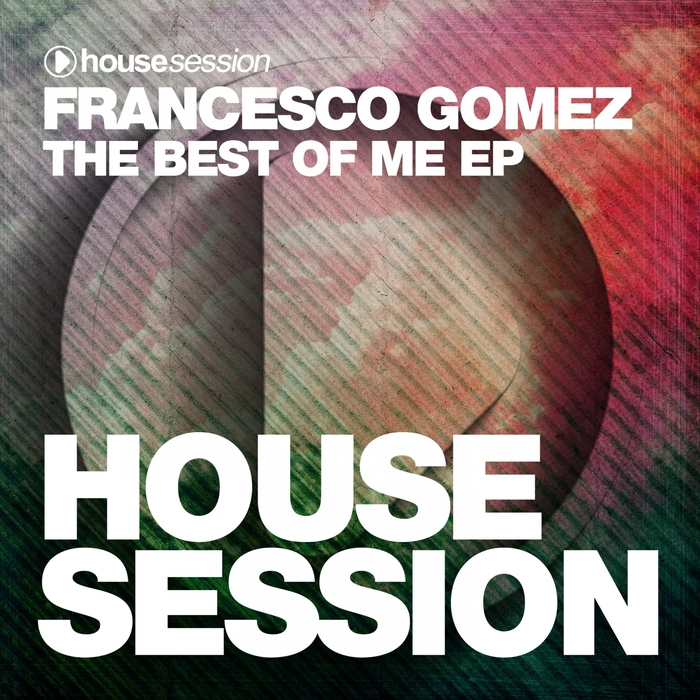 FRANCESCO GOMEZ - The Best Of Me EP